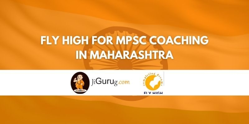 Fly High for MPSC Coaching in Maharashtra Review