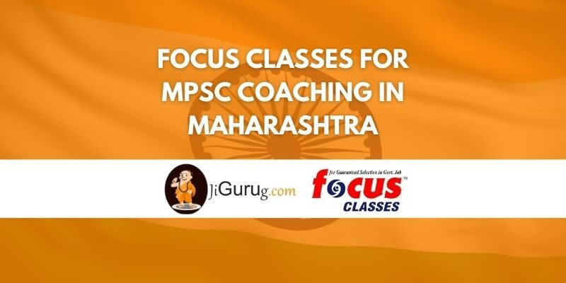 Focus Classes for MPSC Coaching in Maharashtra Review