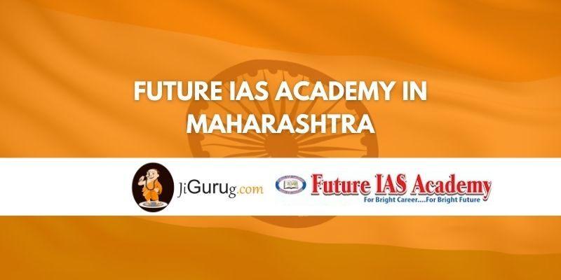 Future IAS Academy in Maharashtra Review