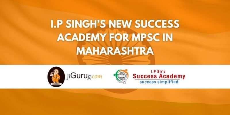 I.P Singh's New Success Academy for MPSC in Maharashtra Review