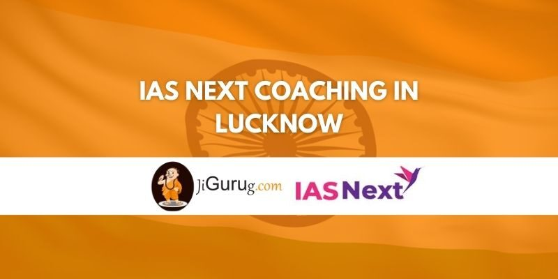 IAS NEXT Coaching in Lucknow Review