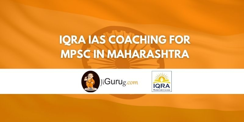 IQRA IAS Coaching for MPSC in Maharashtra Review
