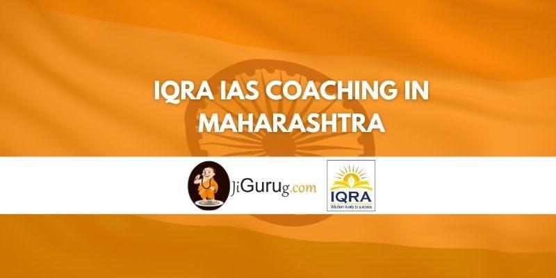 IQRA IAS Coaching in Maharashtra Review