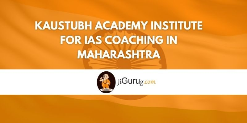 Kaustubh Academy Institute for IAS Coaching in Maharashtra Review