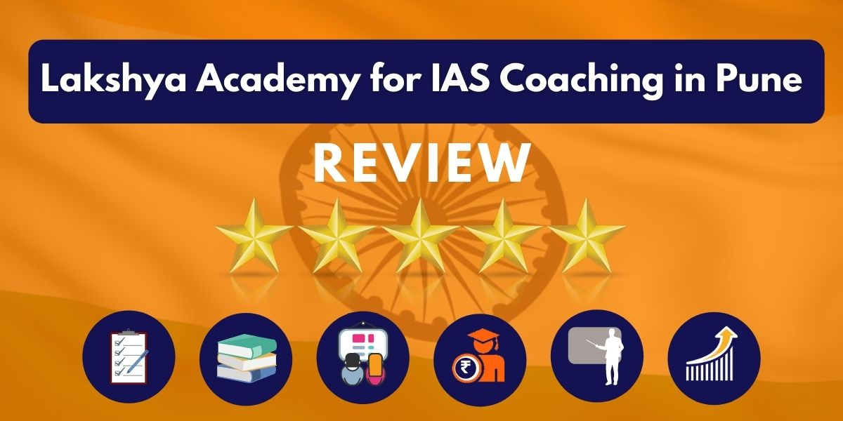 Lakshya Academy for IAS Coaching in Pune Review