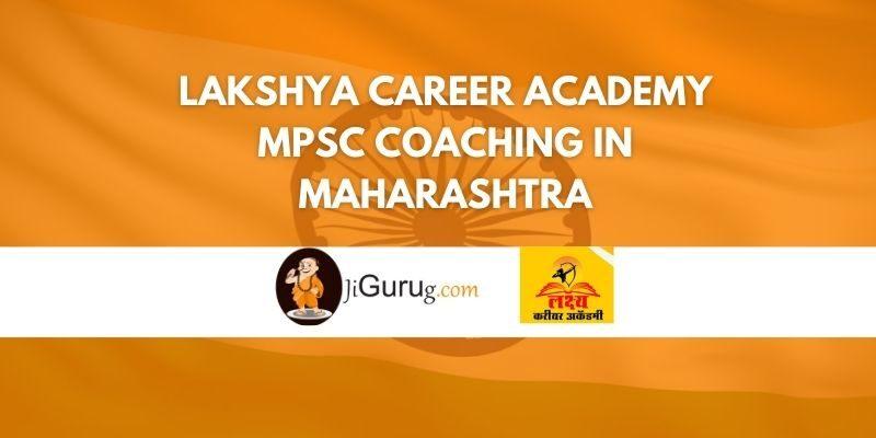 Lakshya Career Academy MPSC Coaching in Maharashtra Review