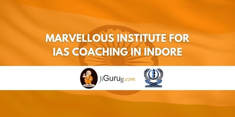 Marvellous Institute for IAS Coaching in Indore Review
