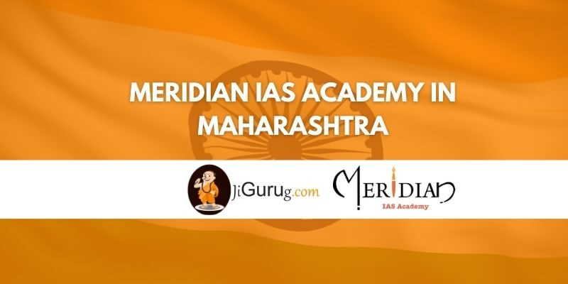 Meridian IAS Academy in Maharashtra Review