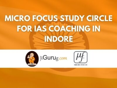 Micro Focus Study Circle for IAS Coaching in Indore Review