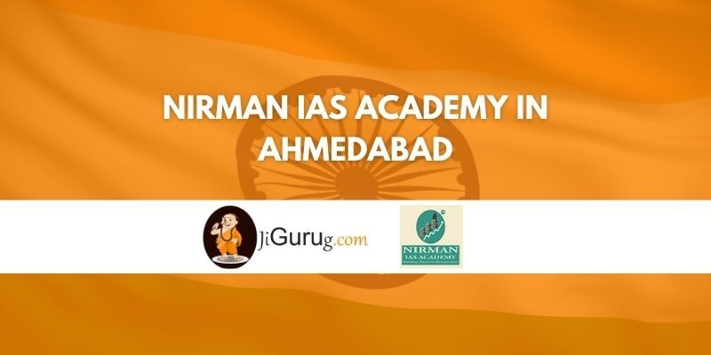 Nirman IAS Academy in Ahmedabad Review