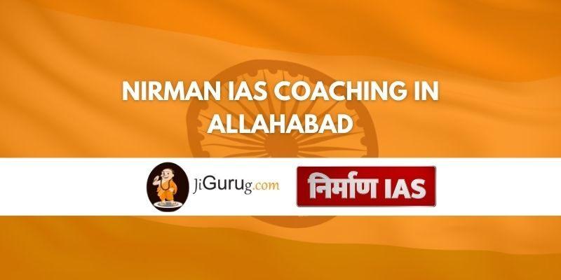 Nirman IAS Coaching in Allahabad Review