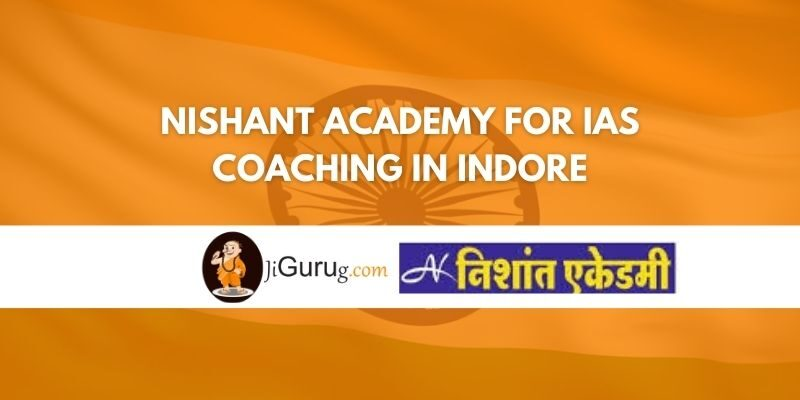 Nishant Academy for IAS Coaching in Indore Review