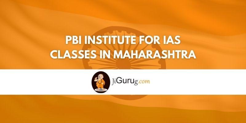 PBI Institute for IAS Classes in Maharashtra Review