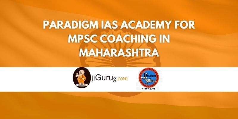 Paradigm IAS Academy for MPSC Coaching in Maharashtra Review