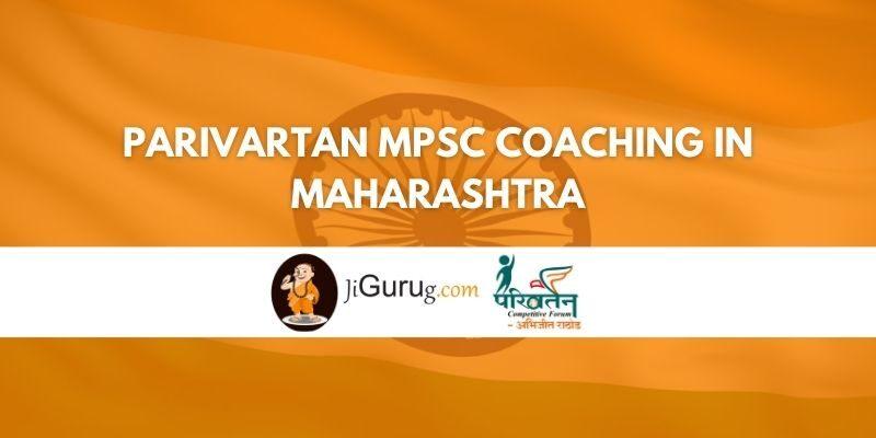 Parivartan MPSC Coaching in Maharashtra Review
