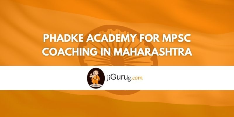 Phadke Academy for MPSC Coaching in Maharashtra Review