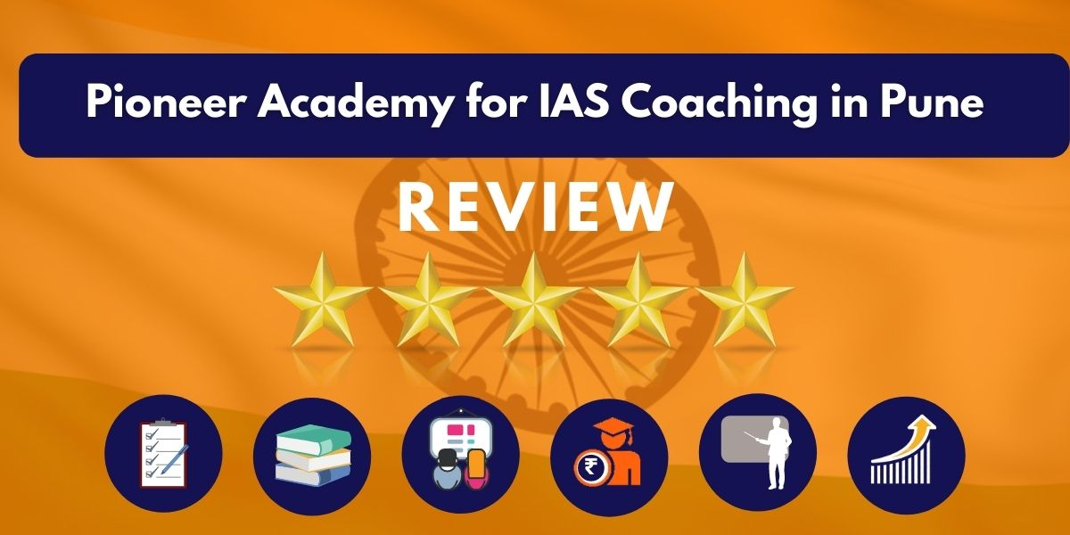 Pioneer Academy for IAS Coaching in Pune Review