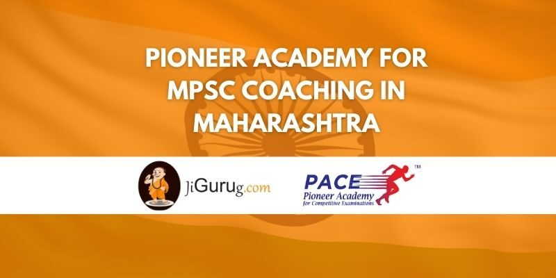 Pioneer Academy for MPSC Coaching in Maharashtra Review