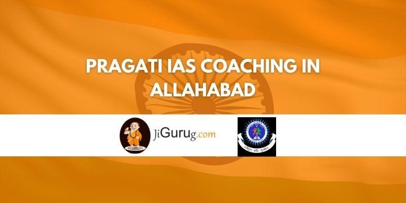 Pragati IAS Coaching in Allahabad Review