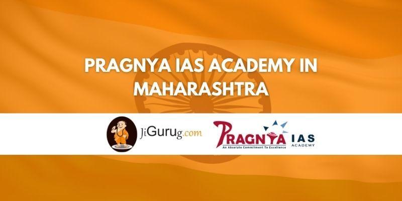 Pragnya IAS Academy in Maharashtra Review