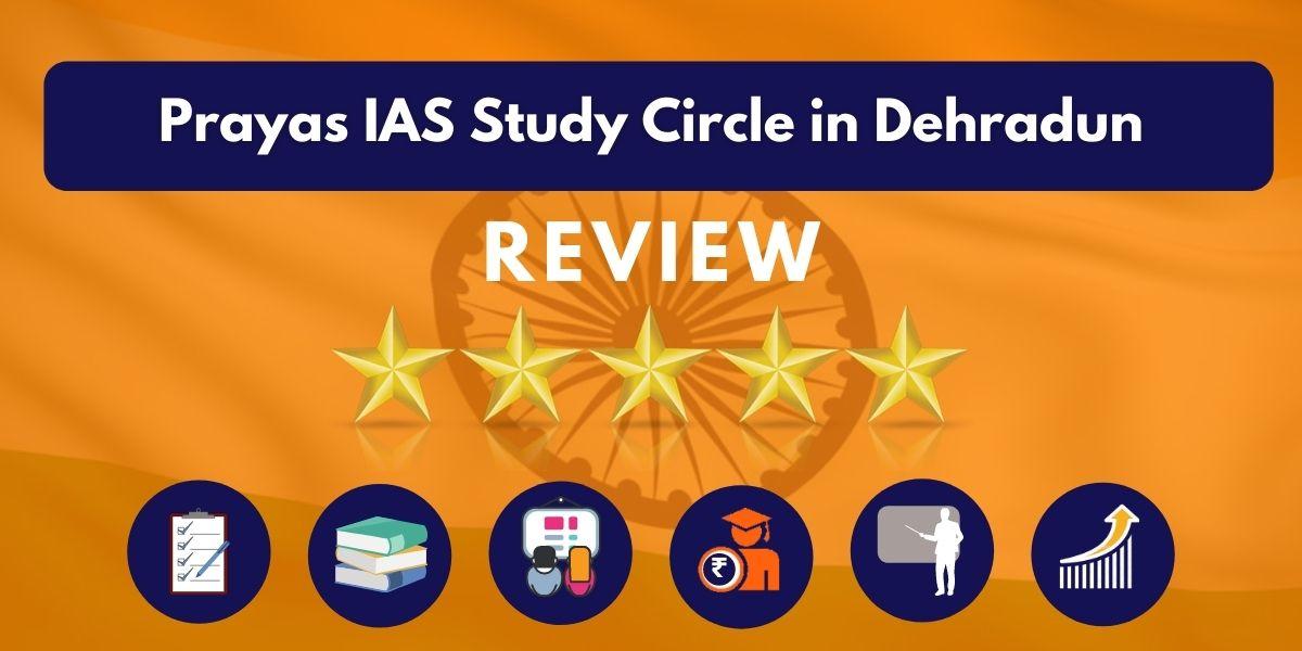 Prayas IAS Study Circle in Dehradun Review
