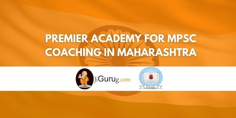 Premier Academy for MPSC Coaching in Maharashtra Review