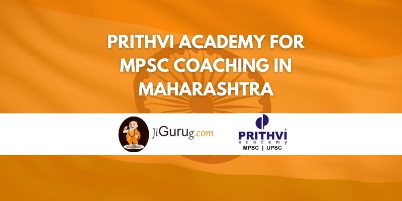 Prithvi Academy for MPSC Coaching in Maharashtra Review