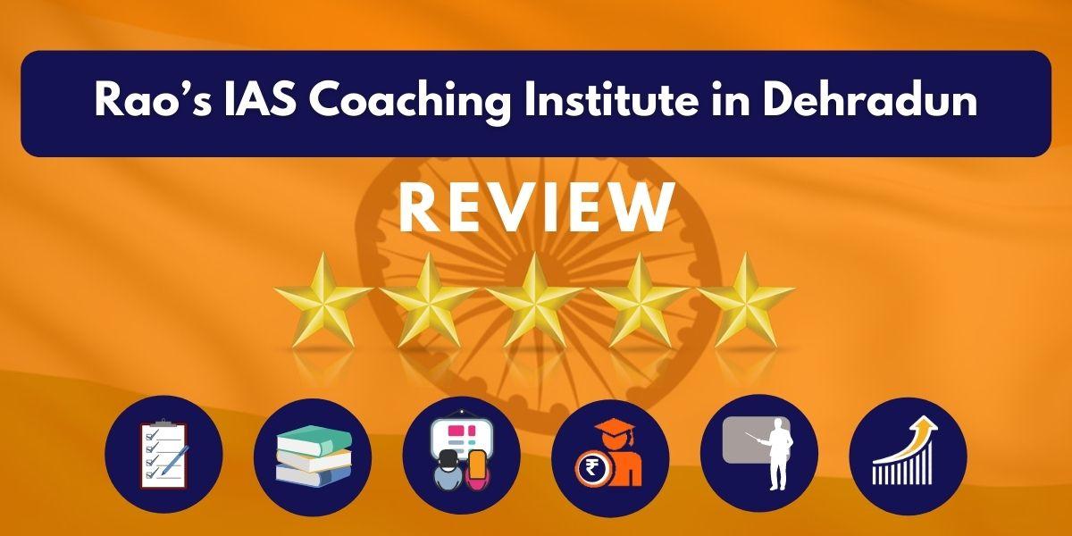 Rao's IAS Coaching Institute in Dehradun Review