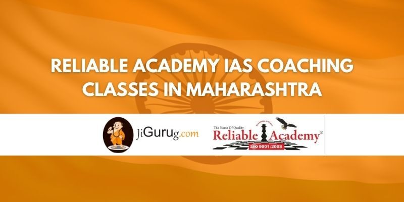 Reliable Academy IAS Coaching Classes in Maharashtra Review