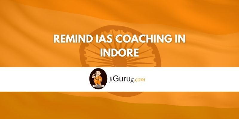 Remind IAS Coaching in Indore Review