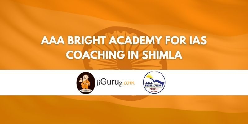 Review of AAA Bright Academy for IAS Coaching in Shimla