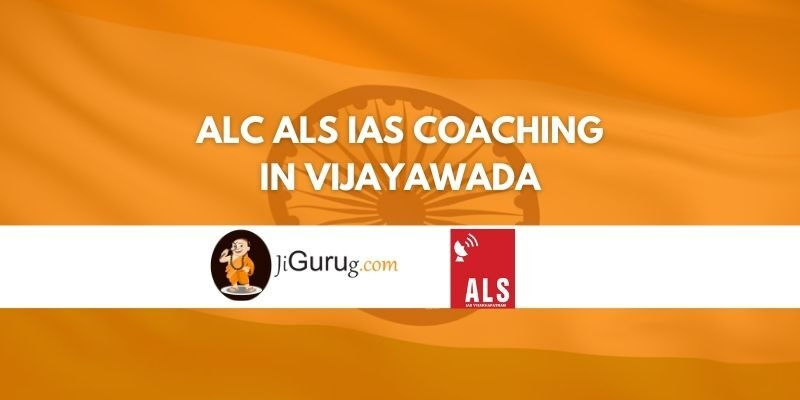 Review of ALC ALS IAS Coaching in Vijayawada