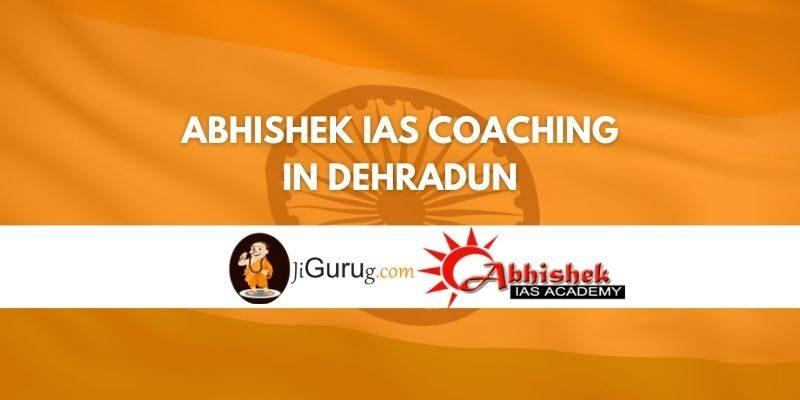 Review of Abhishek IAS Coaching in Dehradun