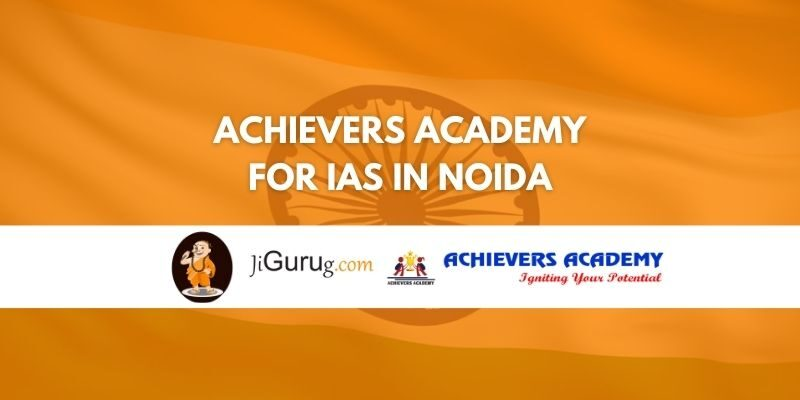 Review of Achievers Academy for IAS in Noida