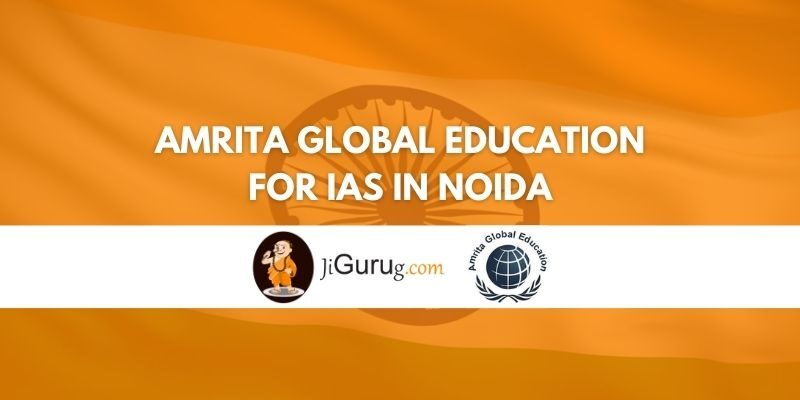 Review of Amrita Global Education for IAS in Noida