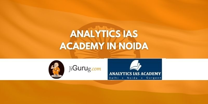 Review of Analytics IAS Academy in Noida