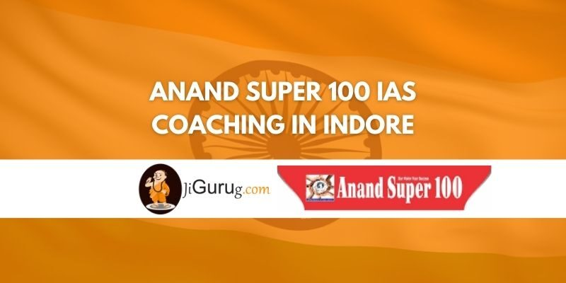 Review of Anand Super 100 IAS Coaching in Indore