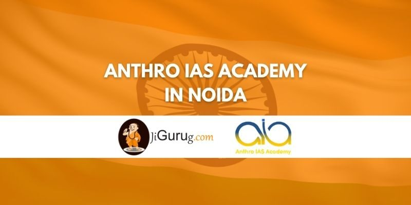 Review of Anthro IAS Academy in Noida