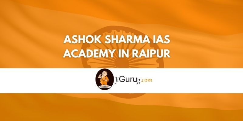 Review of Ashok Sharma IAS Academy in Raipur