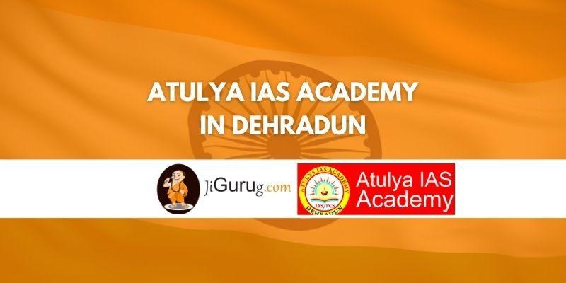 Review of Atulya IAS Academy in Dehradun