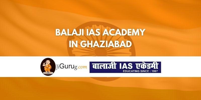 Review of BalaJi IAS Academy in Ghaziabad