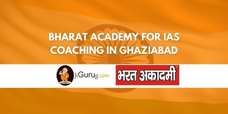 Review of Bharat Academy for IAS Coaching in Ghaziabad