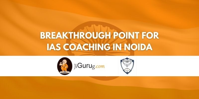 Review of Breakthrough Point for IAS Coaching in Noida