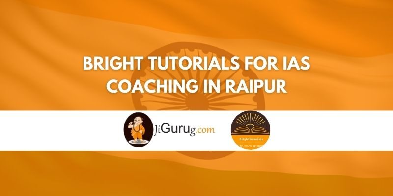 Review of Bright Tutorials for IAS Coaching in Raipur