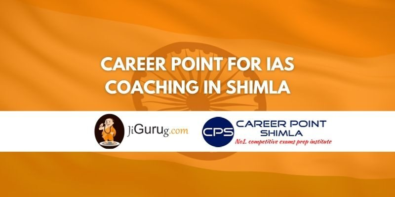 Review of Career Point for IAS Coaching in Shimla