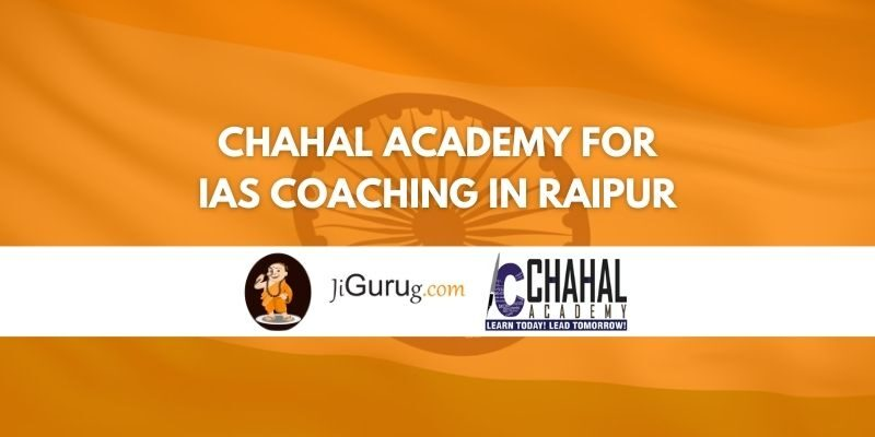 Review of Chahal Academy for IAS Coaching in Raipur Review