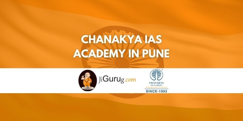Review of Chanakya IAS Academy in Pune
