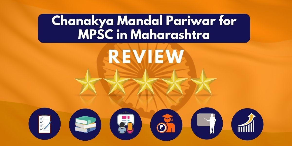 Review of Chanakya Mandal Pariwar for MPSC in Maharashtra