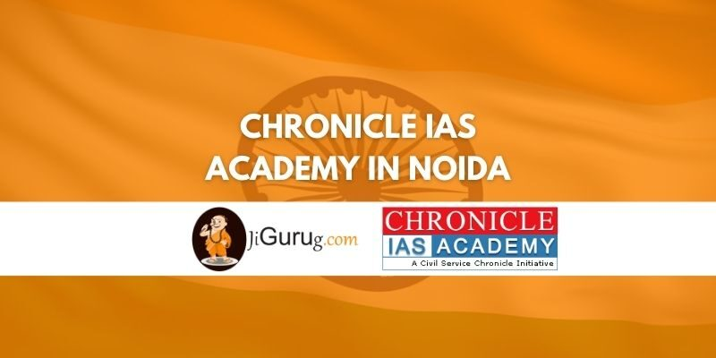 Review of Chronicle IAS Academy in Noida
