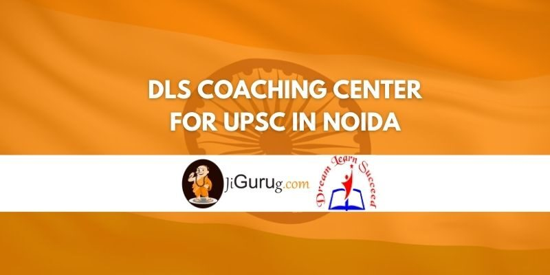Review of DLS Coaching Center for UPSC in Noida Review